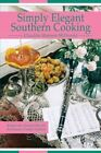 Simply Elegant Southern Cooking Recipes With a Gourmet Flair and The Influence