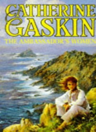 The Ambassador's Women By Catherine Gaskin. 9780006170242