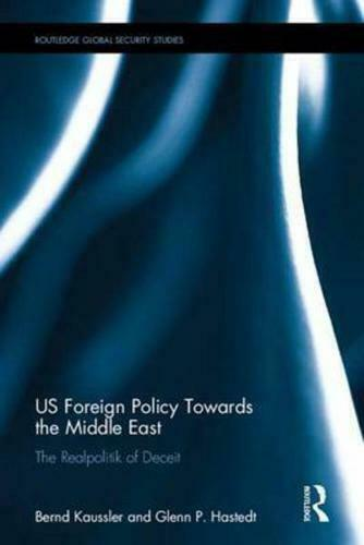 US Foreign Policy Towards the Middle East by Bernd Kaussler (author), Glenn P...