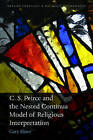 C.S. Peirce and the Nested Continua Model of Religious Interpretation by Gary Slater (Hardback, 2015)
