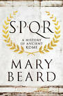 SPQR: A History of Ancient Rome by Mary Beard (Hardback, 2015)