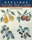 Applique Inside the Lines: 12 Quilt Projects to Embroider and Applique by Carol Armstrong (Paperback, 2003)