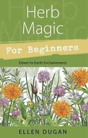 Herb Magic for Beginners - Softcover - Ellen Dugan
