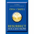Open the Safe of Resurrect Success Now by A J Rolls (Paperback / softback, 2015)