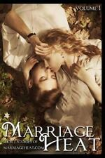Marriage Heat - Volume 1 : Short Stories of Marriageheat. com (2014, Paperback)