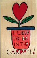 garden Flower Pot Heart Rubber Stamp I Love To Be In The Garden Uptown G2109