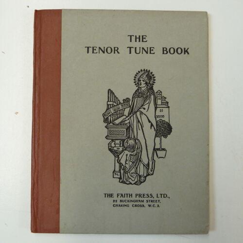 THE TENOR TUNE BOOK faith press 1931 reprint