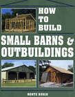 How to Build Small Barns and Outbuildings by Burch (Paperback, 1992)