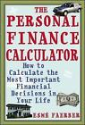 The Personal Finance Calculator: How to Calculate the Most Important Financial Decisions in Your Life by Esme Faerber (Paperback, 2003)