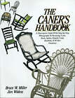 The Caner's Handbook by Bruce W. Miller, Jim Widess (Paperback, 1991)
