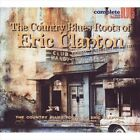 The Country Blues Roots of Eric Clapton by Various Artists (CD, Aug-2007, Complete Blues)