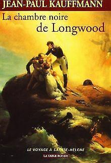 La Chambre noire de Longwood. Le Voyage à Sainte-Hé... | Livre | état acceptable