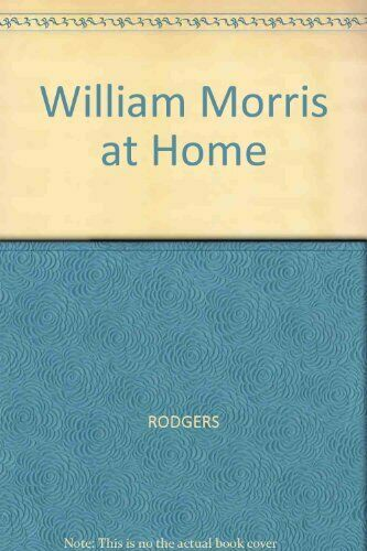 William Morris at Home-Rodgers