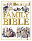The Dorling Kindersley Illustrated Family Bible by Dorling Kindersley Ltd (Hardback, 1997)