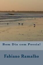 Bom Dia Com Poesia! by Fabiano Ramalho (2013, Paperback)