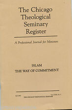 Chicago Theological Seminary Register, Islam The Way of Commitment, 1990 Bklt