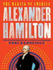Alexander Hamilton: The Making of America by Teri Kanefield (Hardback, 2017)