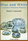Blue and White Transfer-Printed Pottery by Robert Copeland (Paperback, 2000)