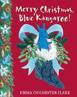 Merry Christmas, Blue Kangaroo by Emma Chichester Clark (Hardback, 2008)