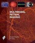 Multimodal Retinal Imaging by Tin Aung, Amresh Chopdar (Hardback, 2014)