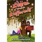 Dare to Be Different 9781434357281 by Katie Sutherland Paperback