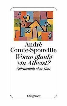 Woran glaubt ein Atheist?: Spiritualität ohne Gott ... | Buch | Zustand sehr gut