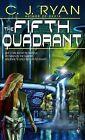 The Fifth Quadrant by C J Ryan (Paperback / softback)