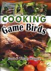 Cooking Game Birds by Tiffany Haugen, Scott Haugen (Spiral bound, 2011)