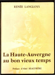 RENEE-LANGLOYS-LA-HAUTE-AUVERGNE-AU-BON-VIEUX-TEMPS-2-TOMES-1-amp-2