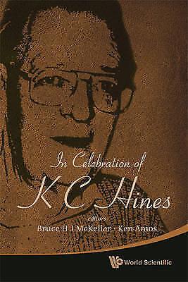 IN CELEBRATION OF K C HINES, MCKELLAR, BRUCE H J & AMOS, KEN, Good, Hardcover