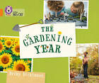 Collins Big Cat: The Gardening Year: Band 06/Orange by Becky Dickinson (Paperback, 2015)