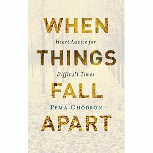 When Things Fall Apart: Heart Advice for Difficult Time - HardBack NEW Pema Chod