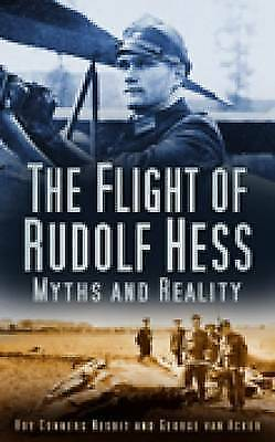 1 of 1 - The Flight of Rudolf Hess: Myths and Reality, Conyers Nebit, Roy, van Ackers, Ge