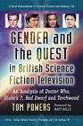 Gender and the Quest in British Science Fiction Television: An Analysis of Doctor Who, Blake's 7, Red Dwarf and Torchwood by Tom Powers (Paperback, 2016)