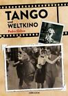 Tango und Weltkino von Pedro Ochoa (2015, Kunststoffeinband)