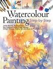 Watercolour Painting: Step-by-step by Ray Campbell-Smith, Richard Bolton, Jackie Barrass (Paperback, 2009)