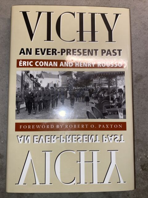Vichy : An Ever-Present Past by Henry Rousso and Éric Conan (1998, Library...
