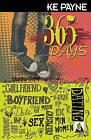 365 Days by Ke Payne (Paperback / softback, 2011)