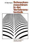 Schneckenmaschinen in Der Verfahrenstechnik by Professor Heinz Herrmann (Paperback / softback, 2013)