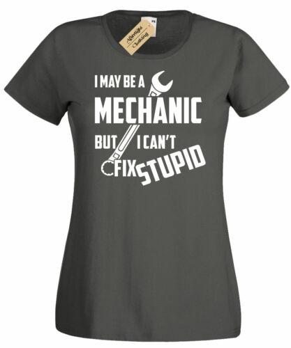 Femme je peut être un mécanicien mais j/'incIine Fix Stupide T Shirt Drôle Cadeau TEE Femmes