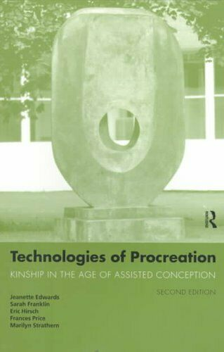 Technologies of Procreation Kinship in the Age of Assisted Conc... 9780415170567