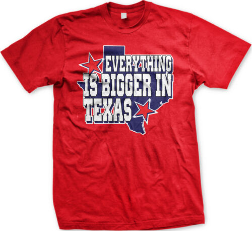 Everything Is Bigger In Texas Star America From Pride Born USA US Men/'s T-Shirt