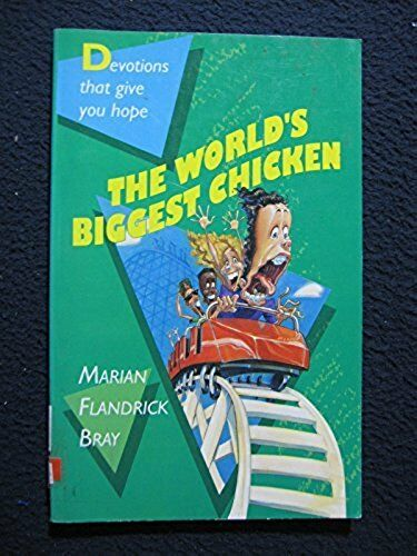 The World's Biggest Chicken: Devotions That Give You Hope [Aug 01, 1992] Bray,..