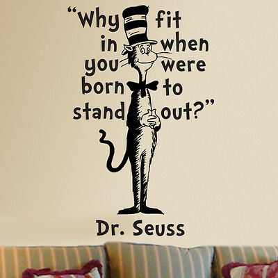 Rational Dr Seuss Cat In The Hat Why Fit In Wall Quote Phrase Vinyl Decal Sticker 23.5x15 Elegant Appearance Wall Decals & Vinyl Art