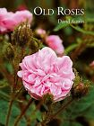 Old Roses by David Austin (Hardback, 2013)