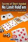 Secrets of Short-handed No Limit Hold'em: Winning Strategies for Short-handed and Heads Up Play by Danny Ashman, Rolf Slotboom (Paperback, 2009)