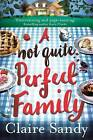 A Not Quite Perfect Family by Claire Sandy (Paperback, 2017)