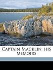 Captain Macklin: His Memoirs by Richard Harding Davis (Paperback / softback, 2010)