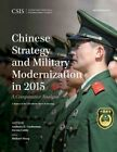 Chinese Strategy and Military Modernization: A Comparative Analysis: 2015 by Steven Colley, Anthony H. Cordesman (Paperback, 2016)