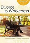 Divorce to Wholeness by Paige Henderson, Sharon Key Ball (Paperback / softback, 2013)